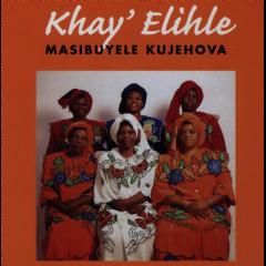 Masibuyele Ku Jehova - Khay Elihle (CD)