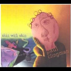 Paul Clingman - Skin On Skin (CD)