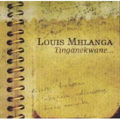 Louis Mhlanga - Tinganekwane (CD)