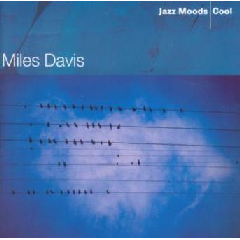 Miles Davis - Jazz Moods - Cool (CD)