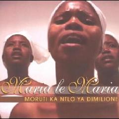 Maria Le Maria - Moruti Ka Ntlo Ya Dimilione (CD)