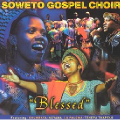 Soweto Gospel Choir - Blessed (CD)