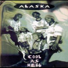 Alaska - Cool As Hell (CD)