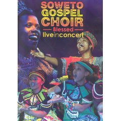Soweto Gospel Choir - Blessed (DVD)