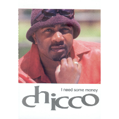 Chicco - I Need Some Money (DVD)
