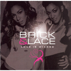 Brick & Lace - Love Is Wicked (CD)