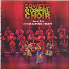 Soweto Gospel Choir - Live At The Nelson Mandela Theatre (CD)