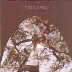 Friendly Fires - Friendly Fires (CD)