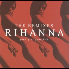 Rihanna - Good Girl Gone Bad - The Remixes (CD)