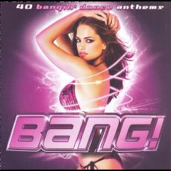 Bang! - 40 Bangin' Club Anthems - Bang! 40 Bangin' Club Anthems - Various (CD)