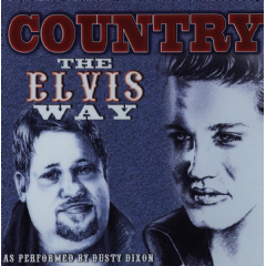 Dusty Dixon - Country The Elvis Way (CD)