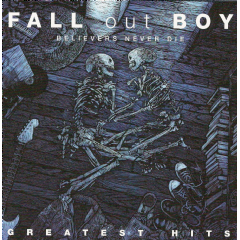 Fall Out Boy - Believers Never Die - The Greatest Hits (CD)