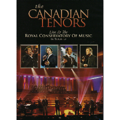 Canadian Tenors - Live At The Royal Conservatory Of Music (DVD)