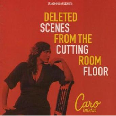 Caro Emerald - Deleted Scenes From The Cutting Room (CD)