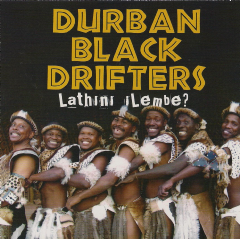 Durban Black Drifters - Lathini Ilembe? (CD)