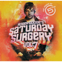 Roger Goode - Saturday Surgery - Vol.7 - Mixed By Roger Goode (CD)