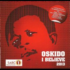 Oskido - I Believe 2013 (CD)
