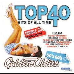 Top 40 Hits Of All Time - Top 40 Hits Of All Time - Golden Oldies (CD)