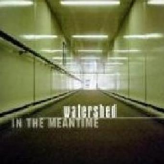 Watershed - In The Meantime (CD)