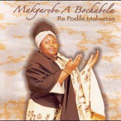 Makgarebe A Bochabela - Re Fodile Malwetse (CD)