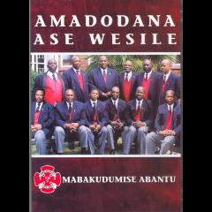 Amadodana Ase Wesile - Mabakudumise Abantu (DVD)