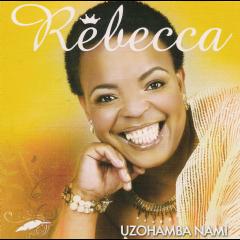 Rebecca - Uzohamba Nami (CD)