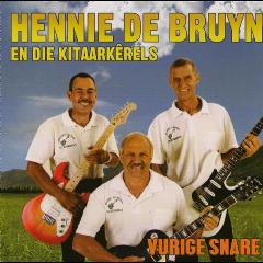 De Bruyn Hennie En Die Kitaarkerels - Vurige Snare (CD)