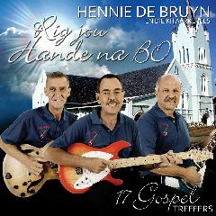 De Bruyn Hennie En Die Kitaarkerels - Rig Jou Hande Na Bo (CD)