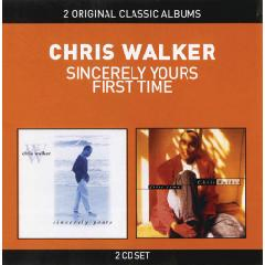 WALKER CHRIS - Sincerely Yours / First Time (CD)