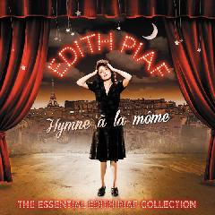 Piaf, Edith - Hymne a la Mome - Essential Edith Piaf Collection (CD)