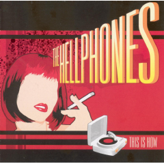 The Hellphones - This Is How (CD)