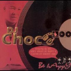 Dj Choc - Be Happy (CD)