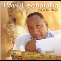 Paul Lechalaba - Jwale Ke Nako (CD)