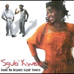 Sgub'kwela - Bana Ba Bapala Sgub Kwela (CD)