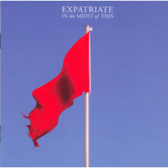 Expatriate - In The Midst Of This (CD)