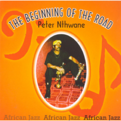 Peter Nthwane - The Beginning Of The Road (CD)