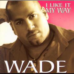 Wade - I Like My Life (CD)