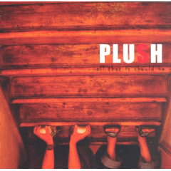 Plush - All That Is Should Be (CD)