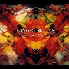 Band Of Skulls - Baby Darling Doll Face Honey (CD)