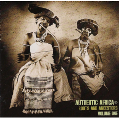 Authentic Africa - Vol.1 Roots & Ancestors - Various Artists (CD)