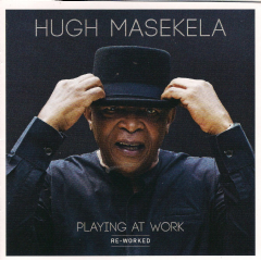 Masekela, Hugh - Paying@work (Re-worked) (CD)