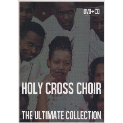 Holy Cross Choir - Ultimate (CD + DVD)