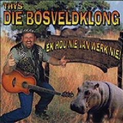 Die Bosveldklong - Ek Hou Nie Van Werk Nie (CD)