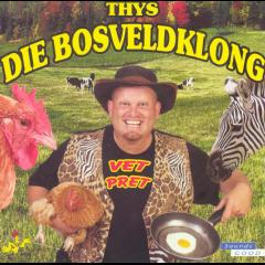Thys Die Bosveldklong - Vet Pret (CD)