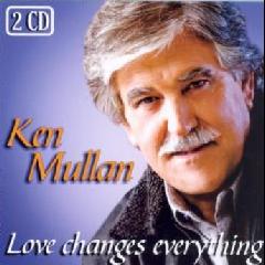Mullan, Ken - Love Changes Everything (CD)