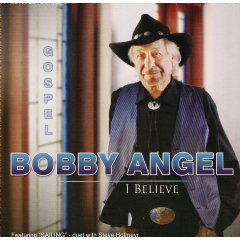 Angel. Bobby - I Believe (CD)