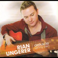 Ungerer Rian - Dekade Uit My Pen (CD)
