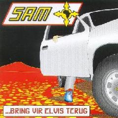 Sam - Bring Vir Elvis Terug (CD)