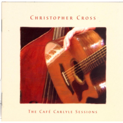 Christopher Cross - Cafe Carlyle Sessions (CD)