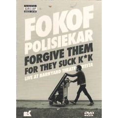 Fokofpolisiekar - Forgive Them For They Suck K*k (DVD)